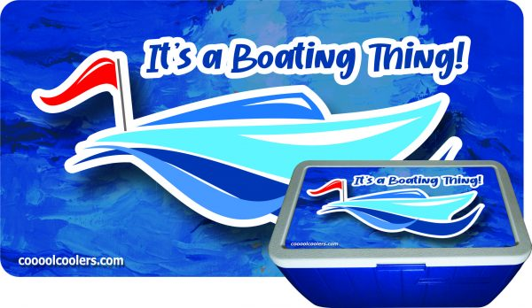Its a Boating Thing - Cooool Coolers